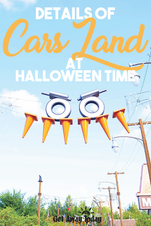Details of Cars Land at Halloween Time || Get Away Today