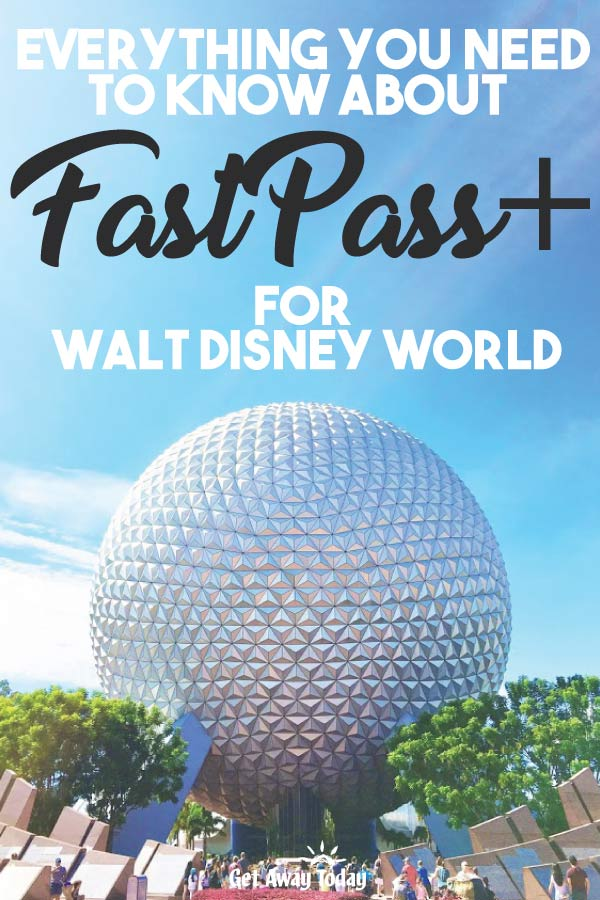 Everything You Need to Know About Disney World FastPass || Get Away Today