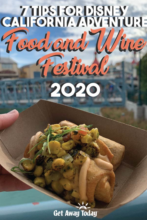 7 Tips for Disney California Adventure Food and Wine Festival 2020 || Get Away Today