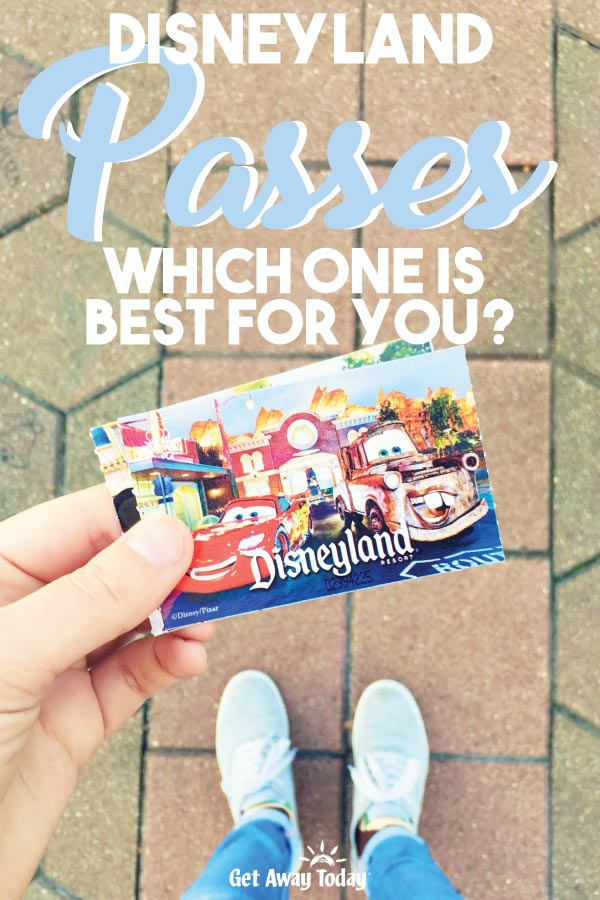 Disneyland Passes Which One is Best for You? || Get Away Today