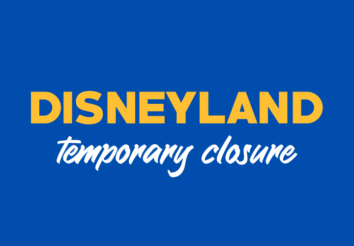 Disneyland Temporary Closure 2020