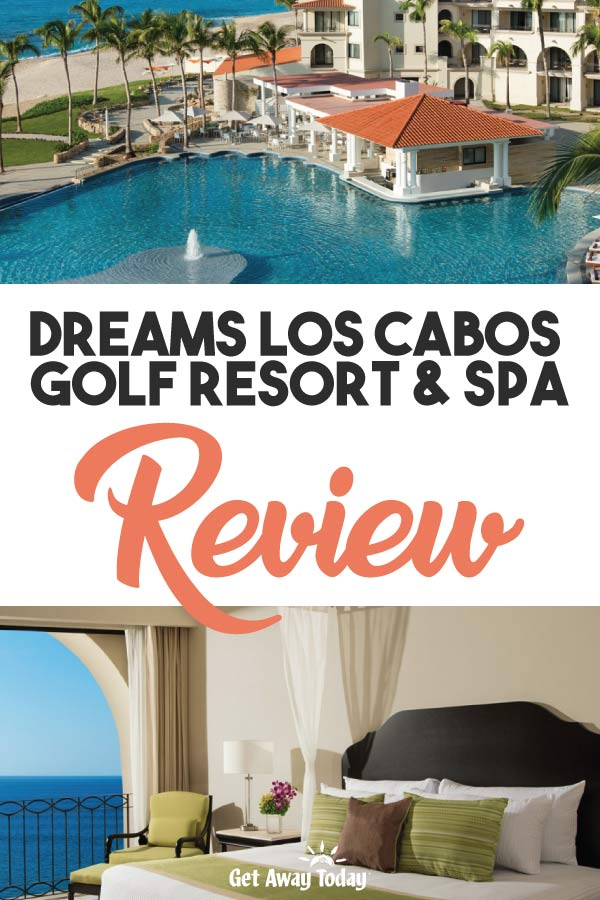 Dreams Los Cabos Golf Resort and Spa Review || Get Away Today