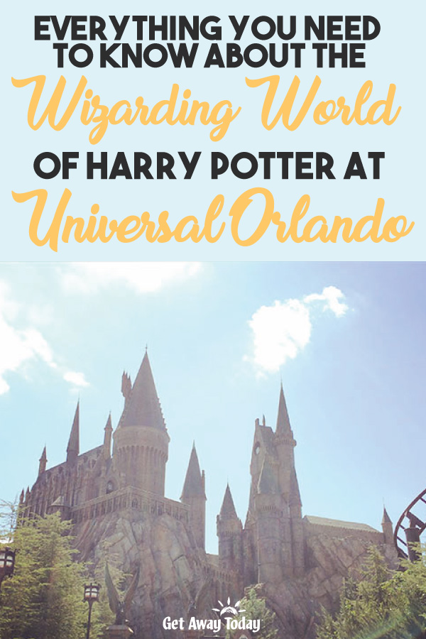 Everything You Need to Know About The Wizarding World of Harry Potter at Universal Orlando || Get Away Today