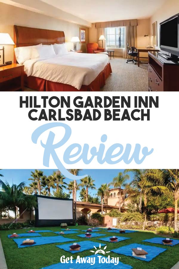 Hilton Garden Inn Carlsbad Beach Review || Get Away Today