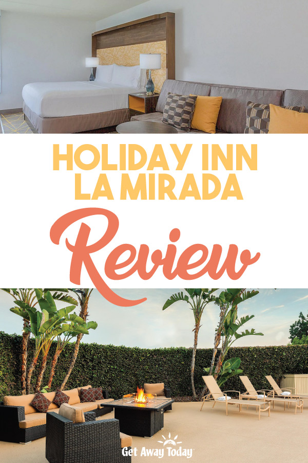 Holiday Inn la Mirada Review || Get Away Today