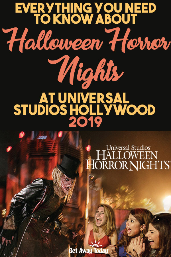 Everything You Need to Know about Halloween Horror Nights at Universal Studios Hollywood 2019 || Get Away Today