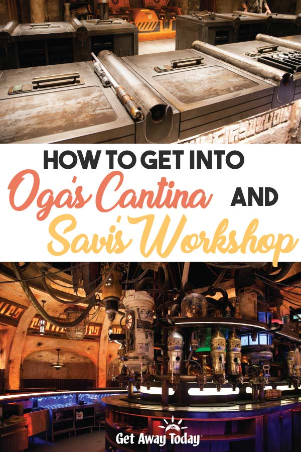 How to Get into Ogas Cantina and Savis Workshop || Get Away Today