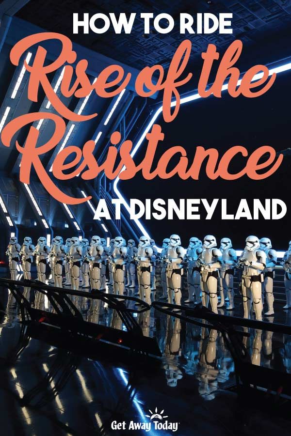 How to Ride Rise of Resistance at Disneyland || Get Away Today