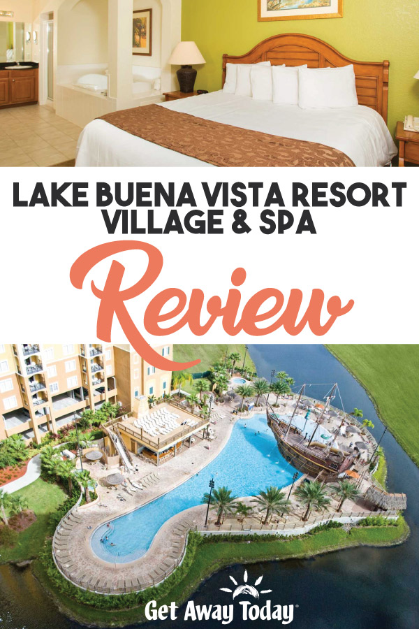 Lake Buena Vista Resort Village and Spa Review || Get Away Today