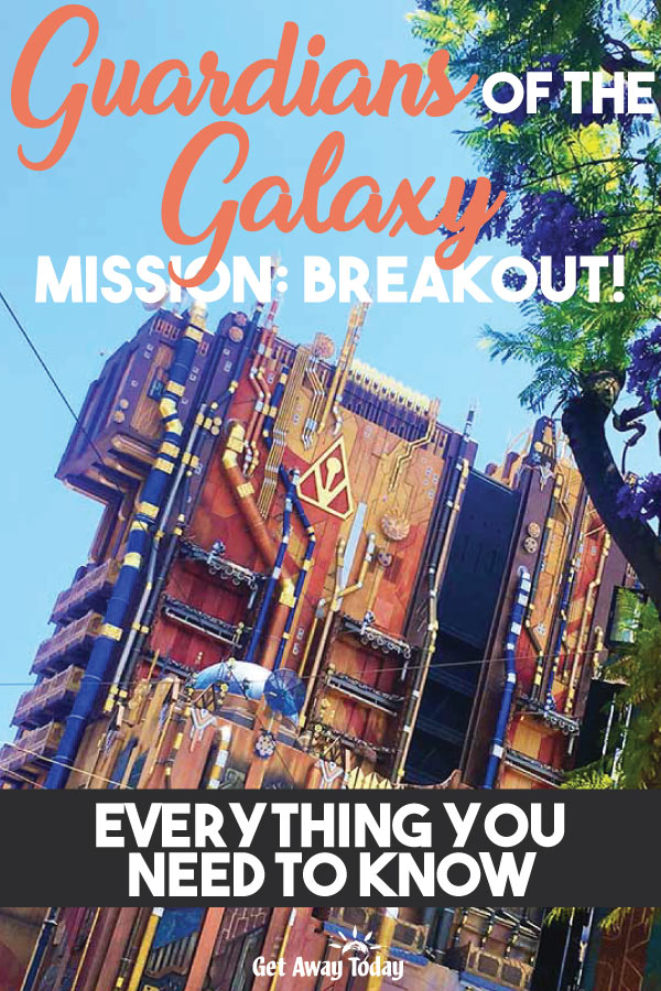Guardians of the Galaxy Mission Breakout! Everything You Need to Know || Get Away Today