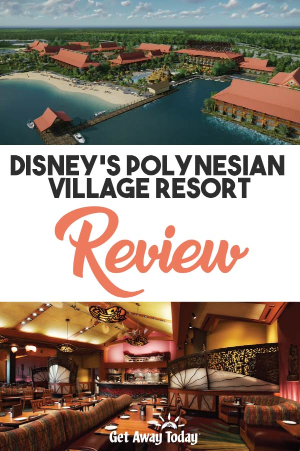 Disney's Polynesian Village Resort Review || Get Away Today