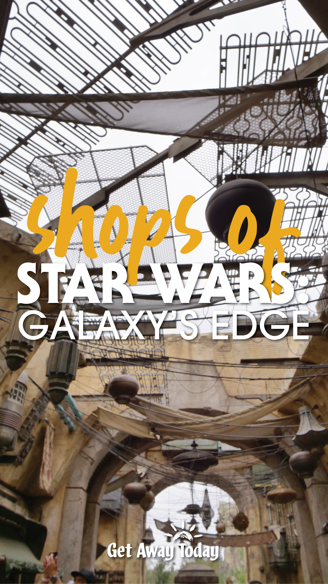 Shops at Star Wars: Galaxy's Edge || Get Away Today