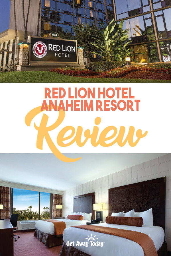 Some of our favorite hotels near Disneyland Red Lion
