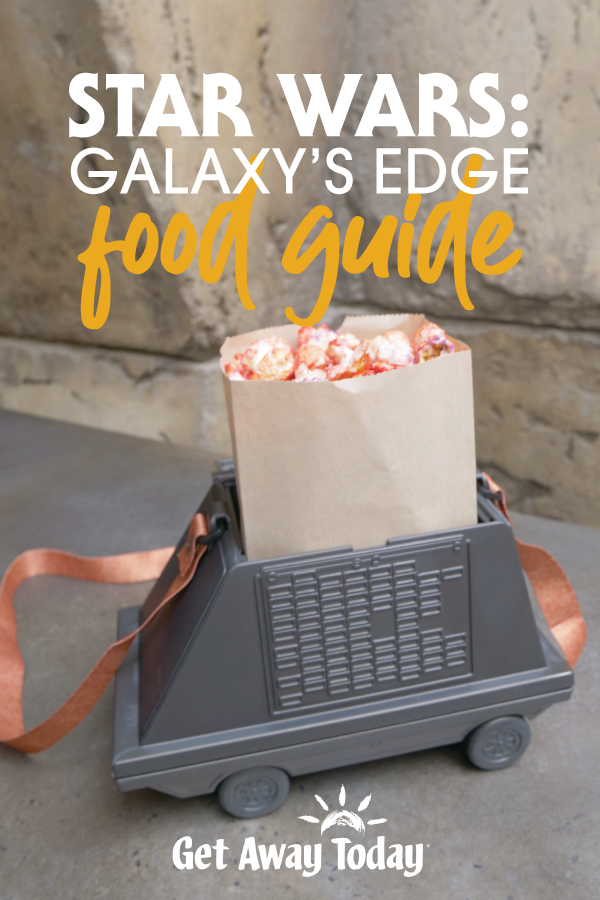 Star Wars: Galaxy's Edge ULTIMATE Food Guide || Get Away Today