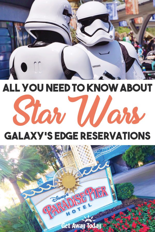 All You Need to Know About Star Wars Galaxys Edge Reservations || Get Away Today