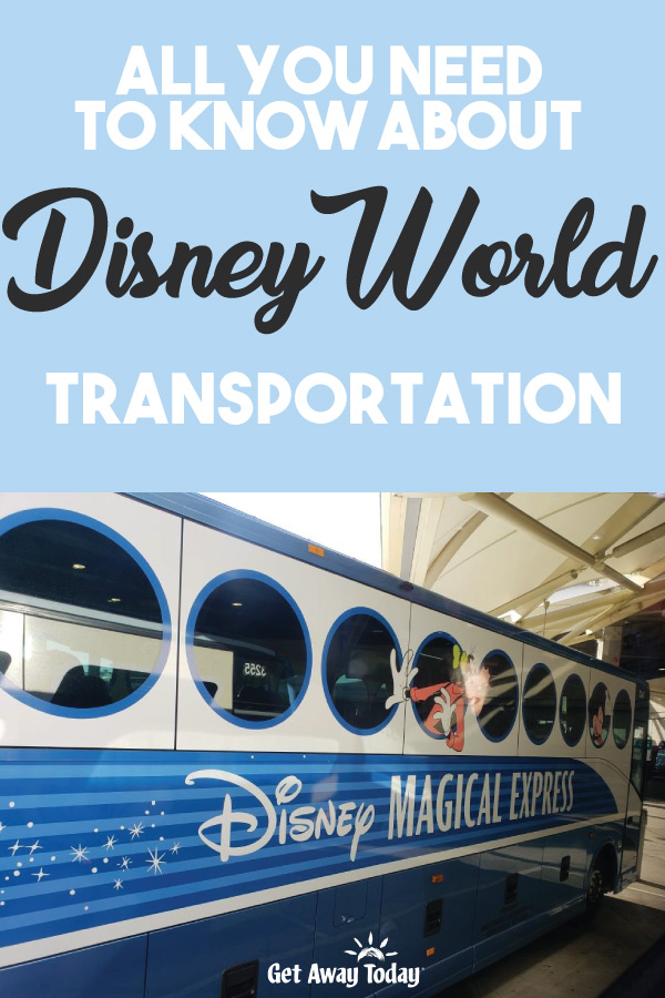 All You Need to Know About Walt Disney World Transportation || Get Away Today