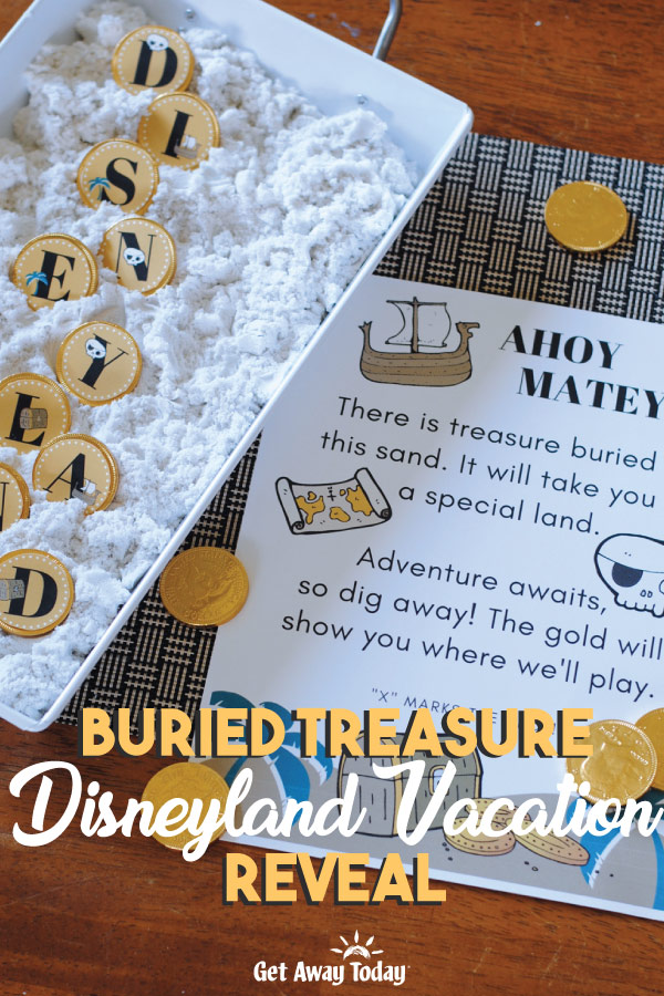 Buried Treasure Disneyland Vacation Reveal || Get Away Today