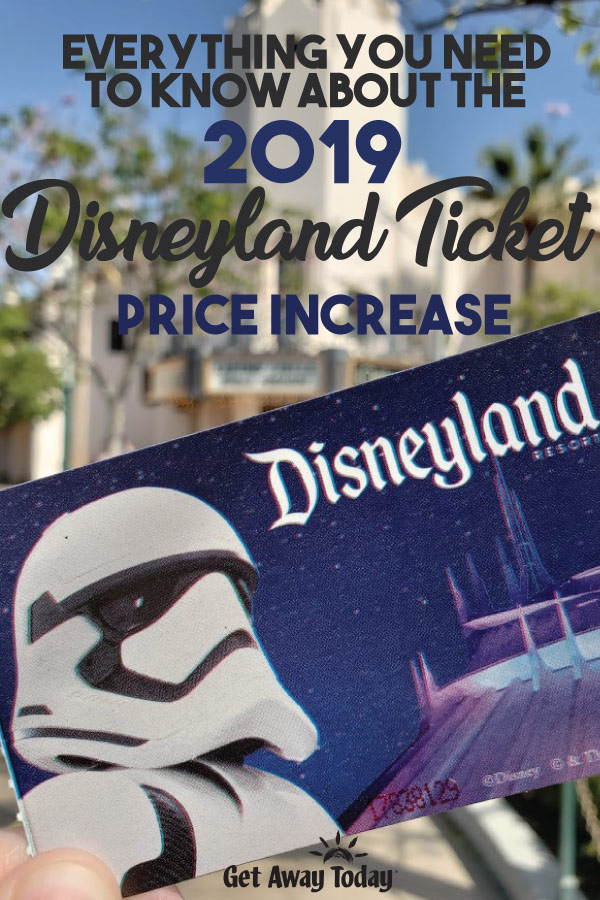 Everything You Need to Know About the 2019 Disneyland Ticket Price Increase || Get Away Today