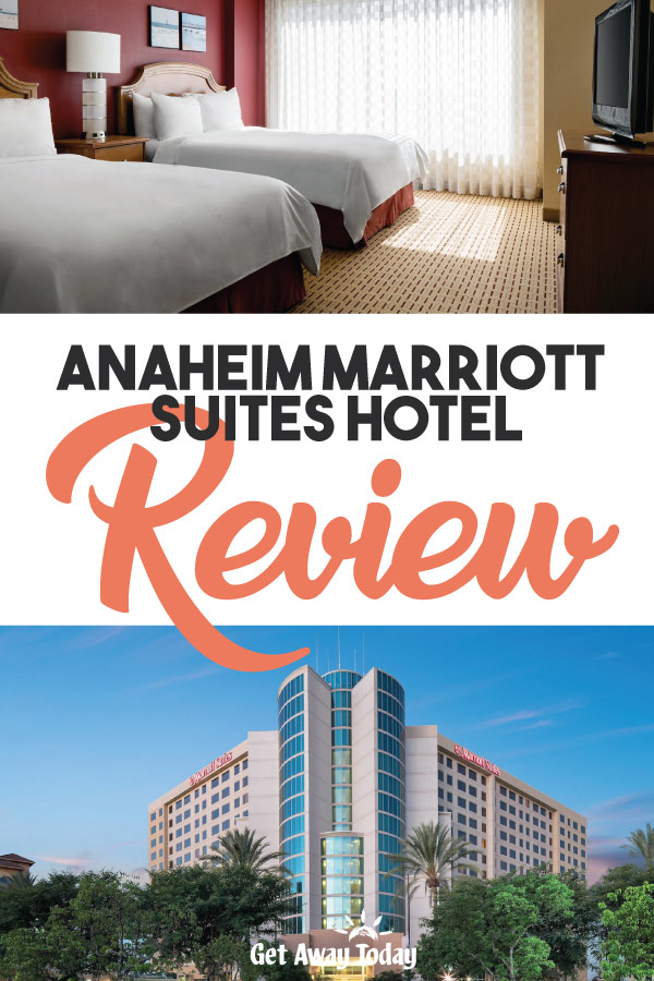 Anaheim Marriott Suites Hotel Review || Get Away Today