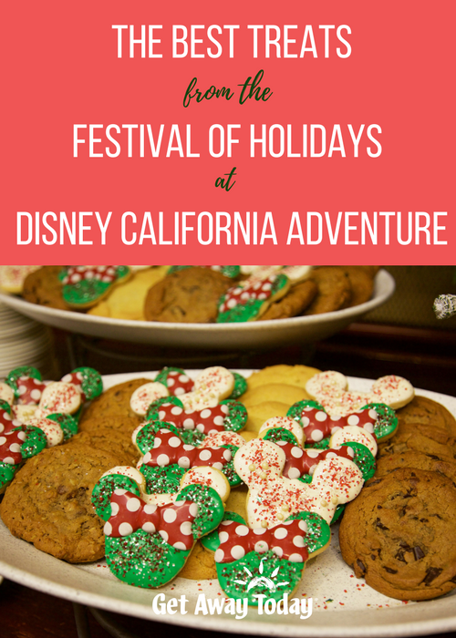 BEST Treats You Can Find During Festival of Holidays at Holidays at the Disneyland Resort || Get Away Today