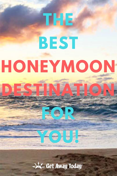 The Best Honeymoon Destination for you