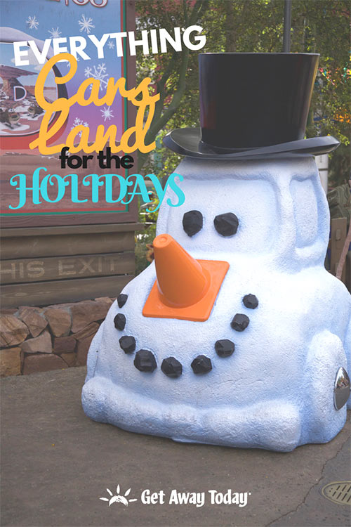 Everything You Need to Know About Cars Land During Holidays at the Disneyland Resort || Get Away Today