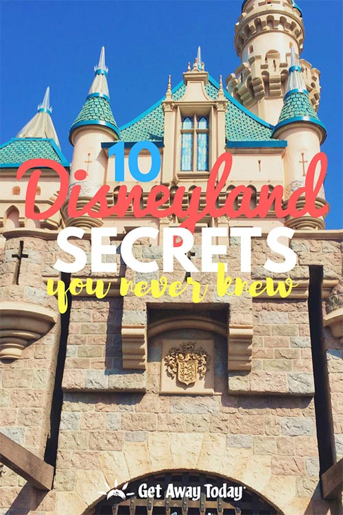 10 Disneyland Secrets You Never Knew || Get Away Today