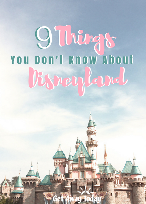 9 Things You Don't Know About Disneyland Pin Image || Get Away Today