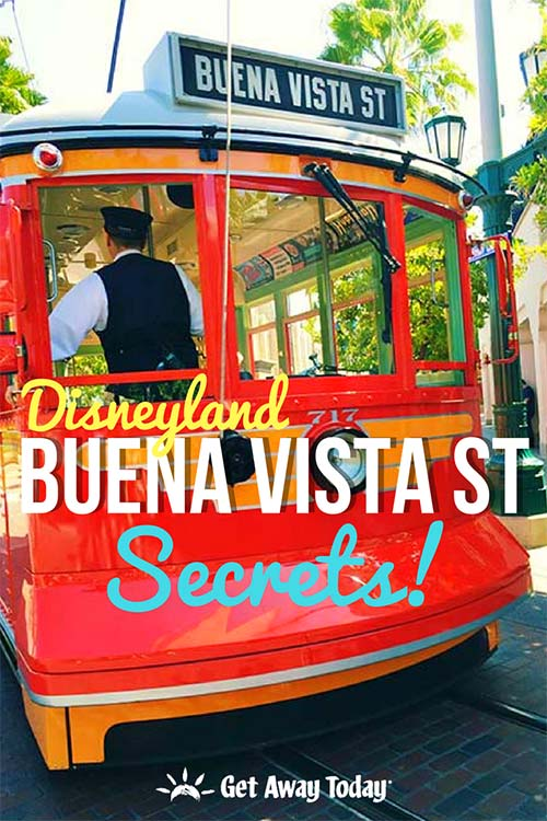 Disneyland Buena Vista Street Secrets || Get Away Today