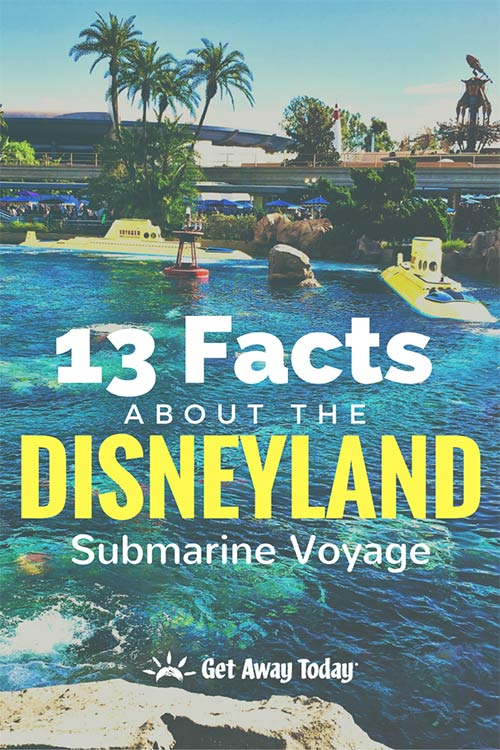 13 Facts about the Disneyland Submarine Voyage