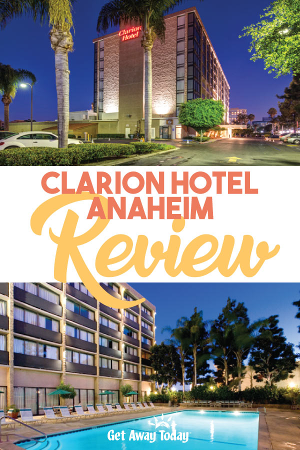 Clarion Hotel Anaheim Review || Get Away Today