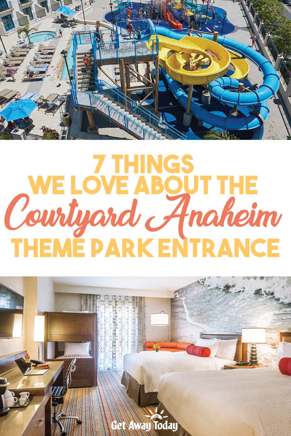 7 Things We LOVE About the Courtyard Anaheim Theme Park Entrance || Get Away Today
