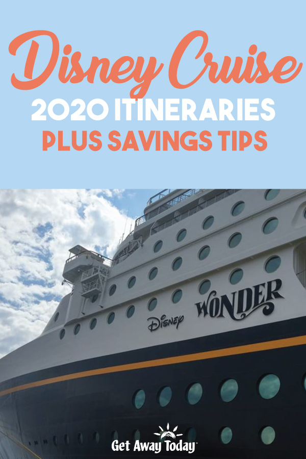Disney Cruise 2020 Itineraries Plus Saving Tips || Get Away Today