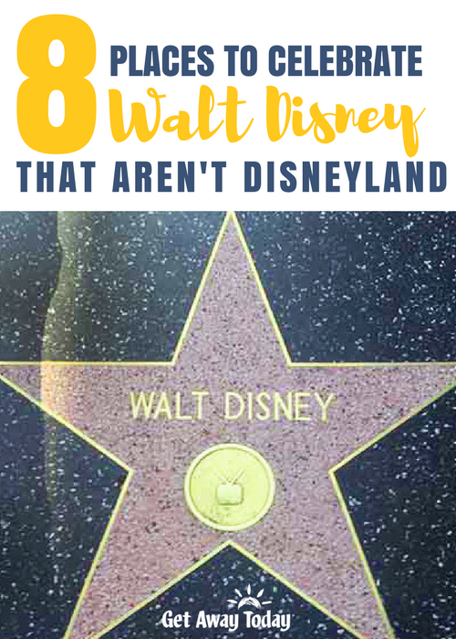 8 Places to Celebrate Walt Disney that Aren't Disneyland