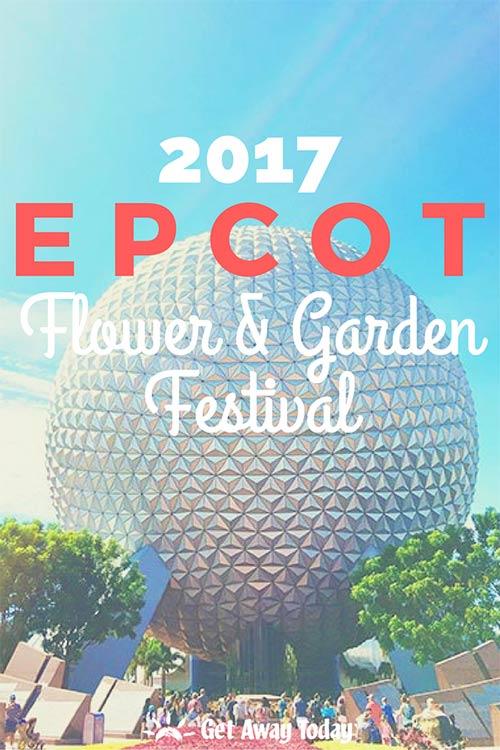 Epcot International Flower Garden Festival 2017