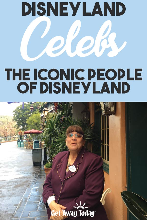 Disneyland Celebs the Iconic People of Disneyland || Get Away Today