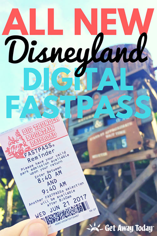 ALL NEW Disneyland Digital Fastpass System || Get Away Today