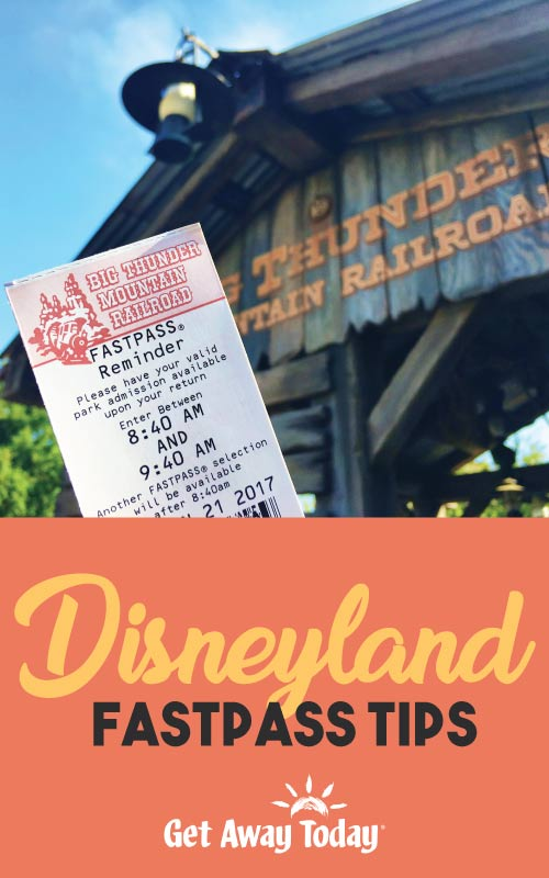 Disneyland Fastpass Tips || Get Away Today
