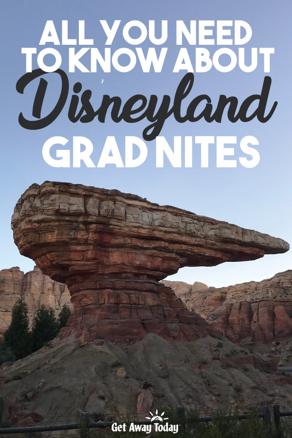 All You Need to Know about Disneyland Grad Nites || Get Away Today