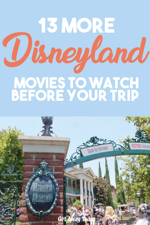13 More Disneyland Movies to Watch Before Your Trip || Get Away Today