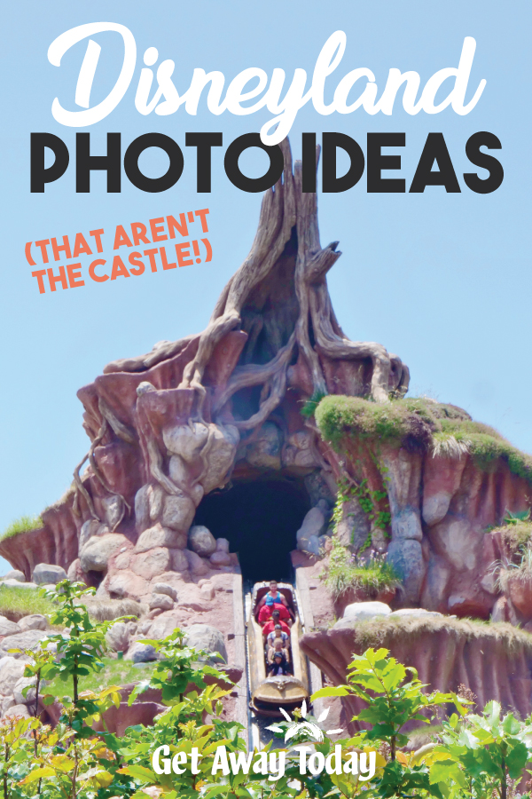 Disneyland Photo Ideas - That Aren't the Castle || Get Away Today