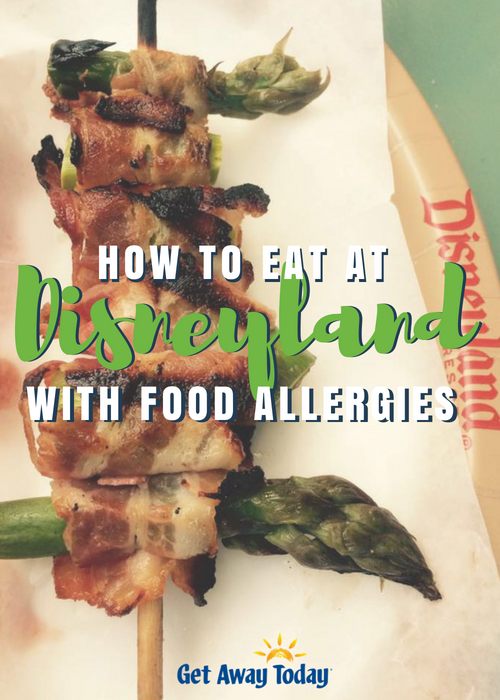 How to Eat at Disneyland with Food Allergies || Get Away Today
