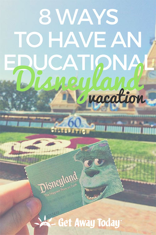 8 Ways to Have an Educational Disneyland Vacation