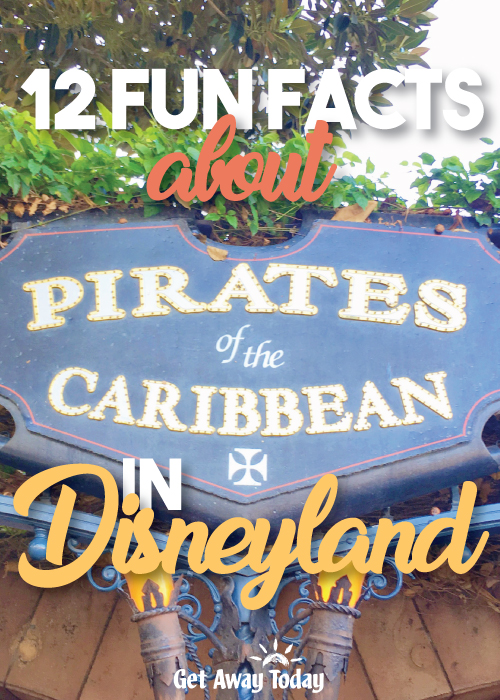 Fun Facts About the Pirates of the Caribbean in Disneyland || Get Away Today