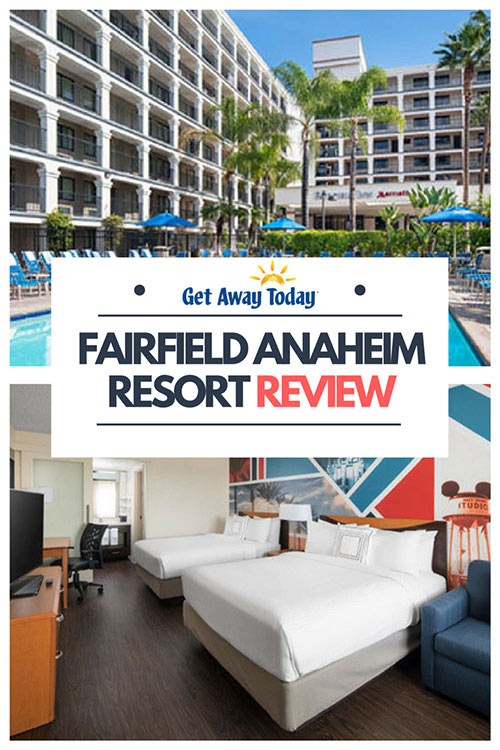 Fairfield Anaheim Resort Anaheim Resort Review || Get Away Today