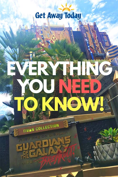 Everything You NEED to Know About Guardians of the Galaxy - Mission: BREAKOUT! || Get Away Today