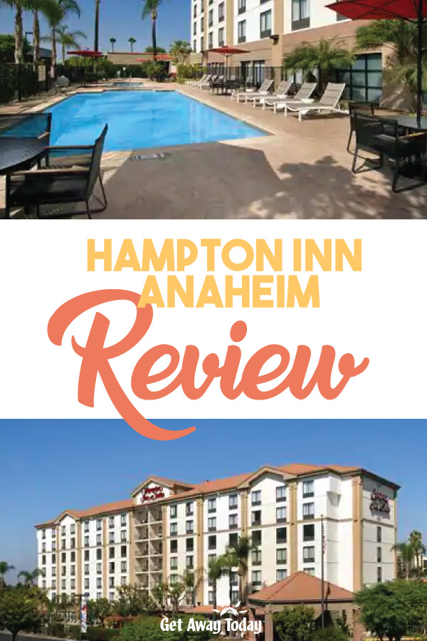 Hampton Inn Anaheim Review || Get Away Today