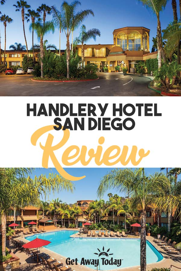 Handlery Hotel San Diego Review || Get Away Today