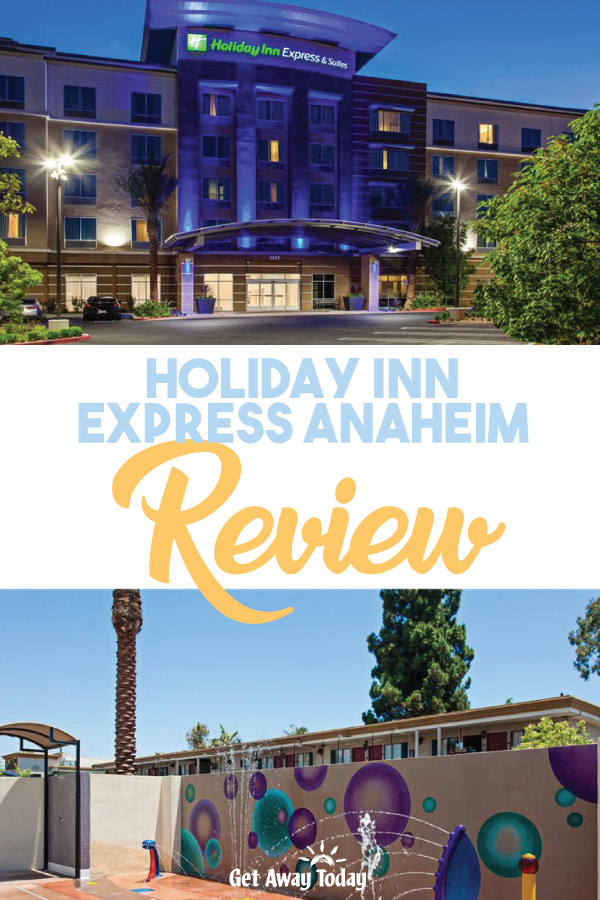 Holiday Inn Express Anaheim Review || Get Away Today