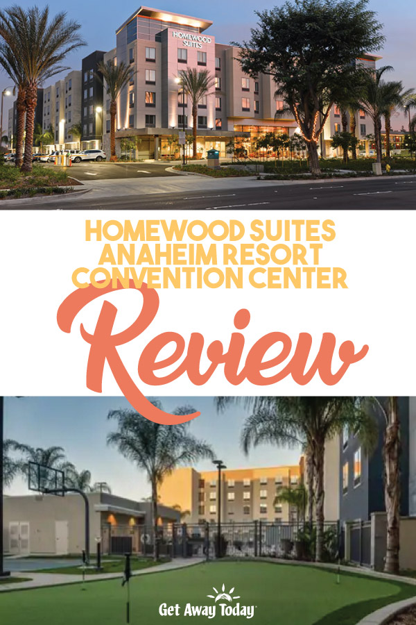 Homewood Suites Anaheim Convention Center Review || Get Away Today